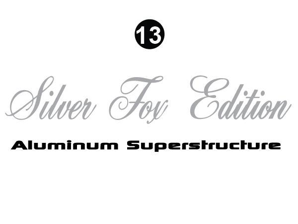 Silver Fox Edition Aluminum Superstructure
